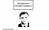 """Геннадий Труханов фигурировал в одном опубликованном документе итальянской полиции как """"член мафиозной группировки"""". Никаких обвинений в связи с этим ему не предъявляли"""